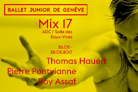 Mix 17 : Thomas Hauert, Pierre Pontvianne, Roy Assaf